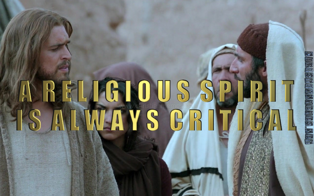 A Religious Spirit Is Always Critical