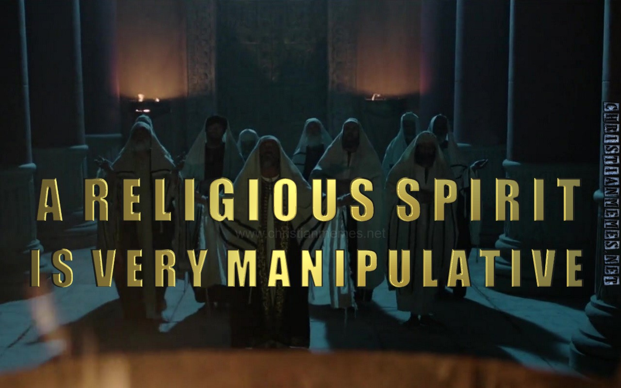A Religious Spirit Is Very Manipulative