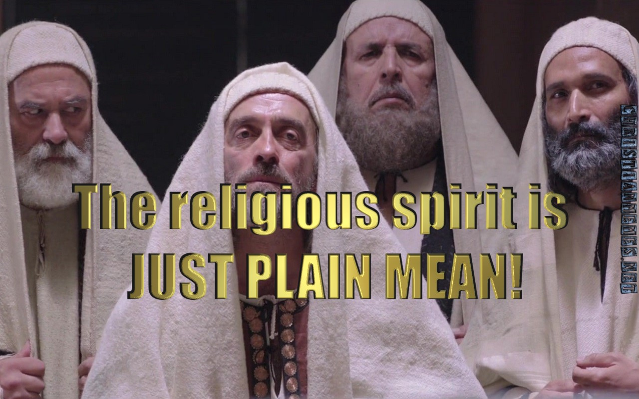 The Religious Spirit Is Plain Just Mean