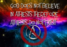 Athiests Do Not Exist