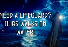 Our Life Guard Walks On Water