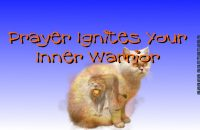 Prayer Ignites Your Inner Warrior